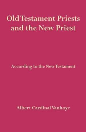 Old Testament Priests and the New Priest