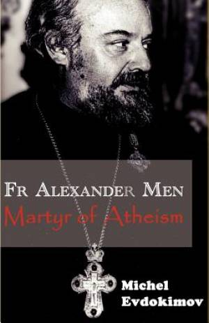 Father Alexander Men: Martyr of Atheism