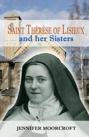 St Therese of Lisieux and Her Sisters