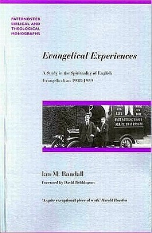 Evangelical Experiences: A Study in the Spirituality of English Evangelicalism, 1918-1939