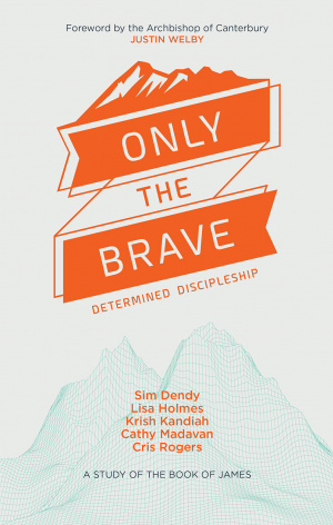 Only the Brave: Determined Discipleship