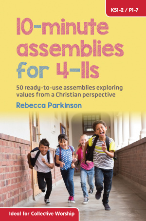 Ten-Minute Assemblies for 4-11s