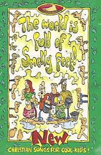 The World Is Full of Smelly Feet!: New Christian Songs for Cool Kids!