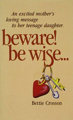Beware! Be Wise...