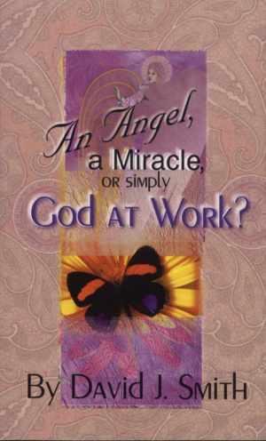 An Angel, A Miracle, Or Simply God At Work?