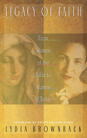 Legacy of Faith: from Women of the Bible to Women of Today