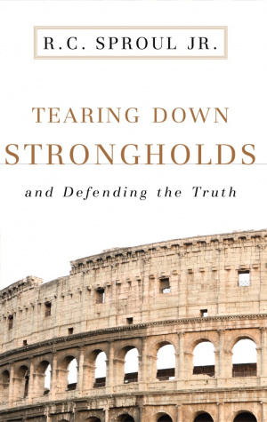 Tearing Down Strongholds: and Defending the Truth
