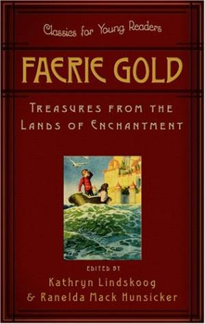 Faerie Gold: Treasures from the Lands of Enchantment