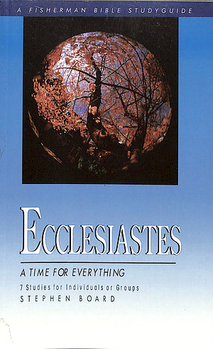 Ecclesiastes: A Time for Everything
