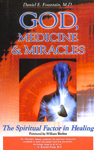 God, Medicine & Miracles: the Spiritual Factor in Healing