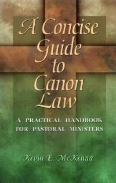 A CONCISE GUIDE TO CANON LAW