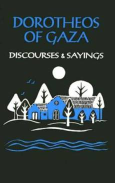Dorotheos of Gaza: Discourses and Sayings