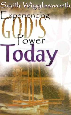 Experiencing Gods Power Today Pb