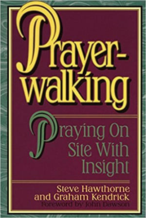 Prayer-Walking: Praying On-Site with Insight