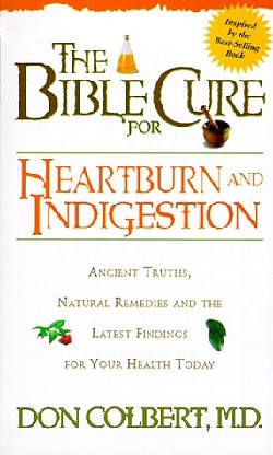 The Bible Cure for Heartburn and Indigestion