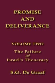Promise and Deliverance Failure of Israel's Theocracy