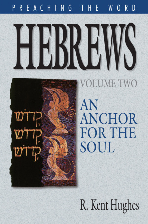 Hebrews : Vol  2 : Preaching the Word Commentary