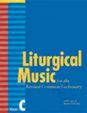 Liturgical Music for the Revised Common Lectionary Year C