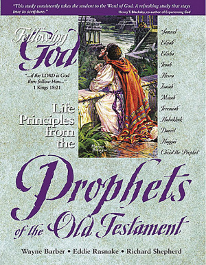 Life Principles from the Prophets of the Old Testament: Following God