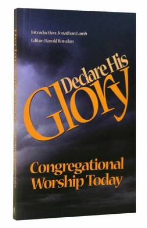 Declare His Glory: Congregational Worship Today