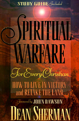 Spiritual Warfare for Every Christian: How to Live in Victory and Re-take the Land