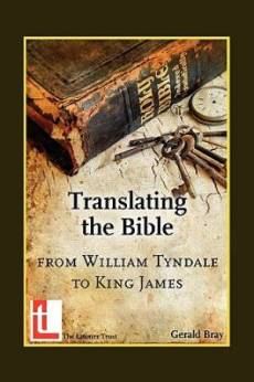 Translating the Bible: From William Tyndale to King James