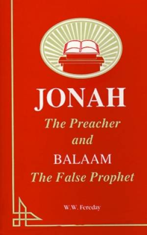 Jonah the Preacher and Balaam the False Prophet