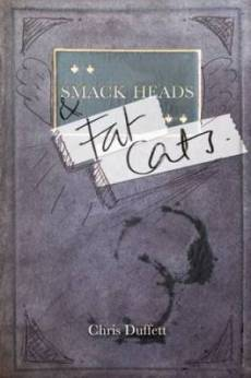 Smack Heads and Fat Cats