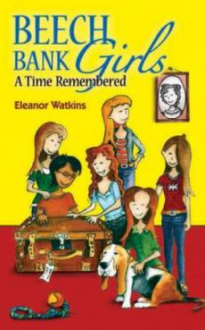 Beech Bank Girls: A Time Remembered