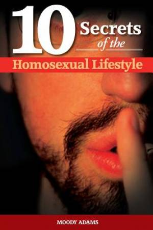 10 Secrets of the Homesexual Lifestyle