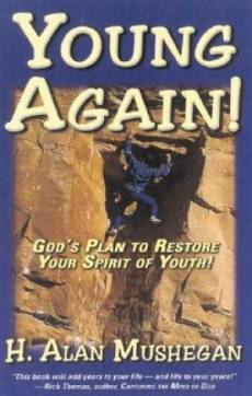Young Again : Gods Plan To Restore Your Spirit Of Youth