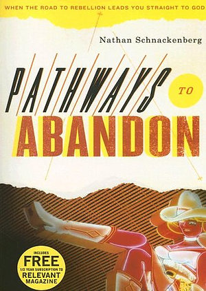 Pathways to Abandon: When the Road to Rebellion Leads You Straight to God