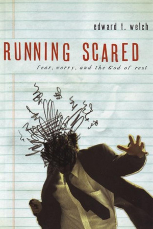 Running Scared Fear Worry And The God Of