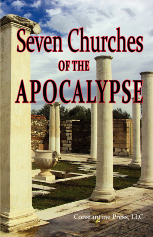 A Pictorial Guide to the 7 Churches of the Apocalypse (the Revelation to St. John) and the Island of Patmos