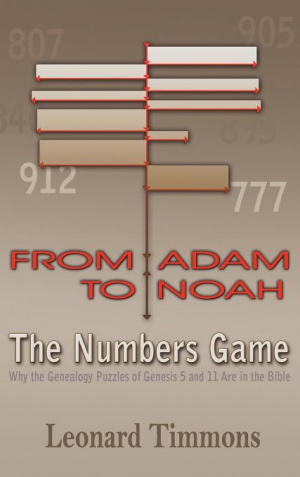 From Adam to Noah-The Numbers Game: Why the Genealogy Puzzles of Genesis 5 and 11 Are in the Bible