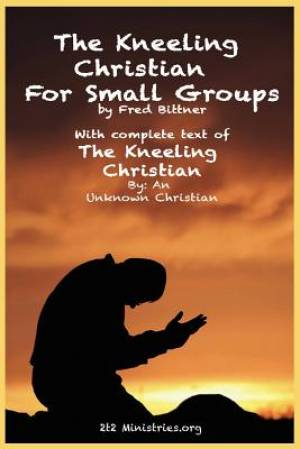 The Kneeling Christian for Small Groups