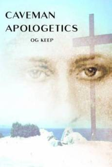 Caveman Apologetics