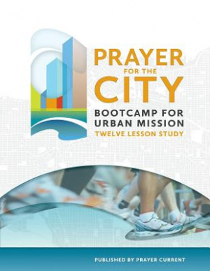 Prayer for the City Bootcamp for Urban Mission