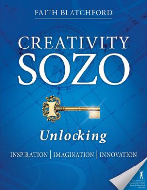 Creativity Sozo: Unlocking Inspiration, Imagination, Innovation Paperback