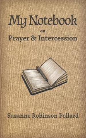 My Notebook on Prayer and Intercession
