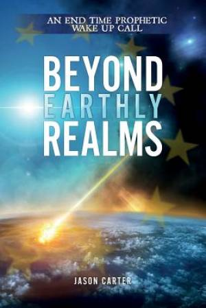 Beyond Earthly Realms
