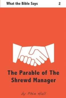The Parable of the Shrewd Manager