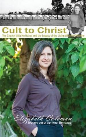 Cult to Christ: The Church With No Name and the Legacy of the Living Witness Doctrine