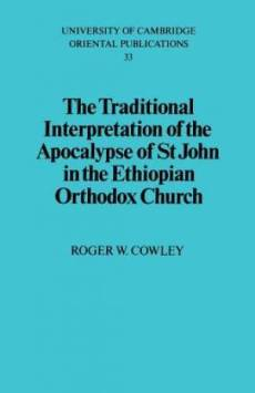 The Traditional Interpretation of the Apocalypse of St John in the Ethiopian Orthodox Church