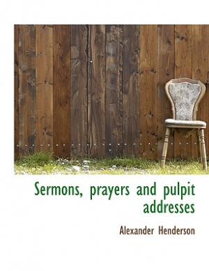 Sermons, Prayers and Pulpit Addresses
