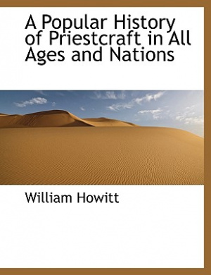 A Popular History of Priestcraft in All Ages and Nations