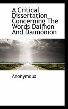 A Critical Dissertation Concerning The Words Daimon And Daimonion
