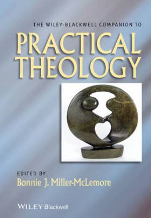 The Wiley-Blackwell Companion to Practical Theology