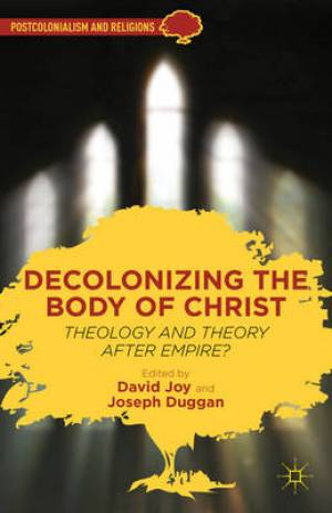 Decolonizing the Body of Christ