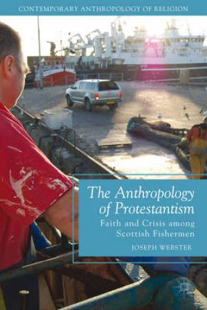 The Anthropology of Protestantism
